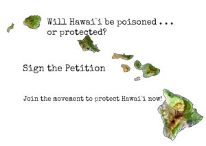 Demand Our Leaders Take Action to Protect Hawai`i from Pesticides Now!