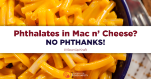 TELL KRAFT THAT TOXIC CHEMICALS HAVE NO PLACE IN ITS PRODUCTS